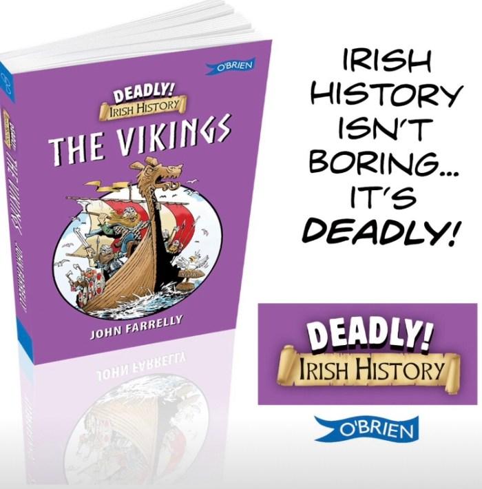 Deadly Irish History - The Vikings by John Farrelly