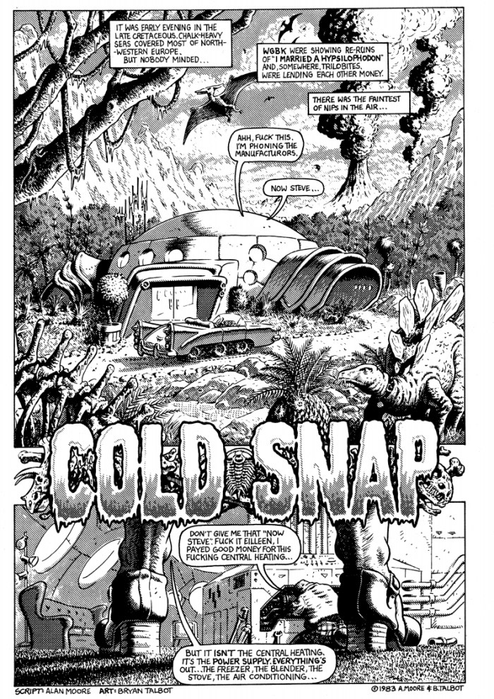 Cold Snap - written by Alan Moore, published in the last issue of Slow Death in 1992, and the Food for Thought anthology published by Gary Spencer Millidge. Art by Bryan Talbot