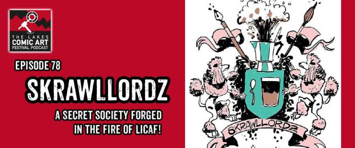 Meet the Skrawllordz - a secret society forged in the fire of the Lakes International Comic Art Festival!