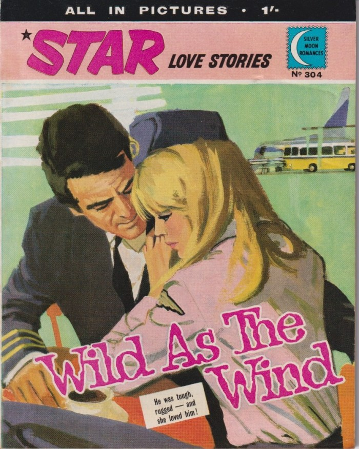"""Star Love Stories No. 304 - """"Wild as the Wind"""", published in 1969"""
