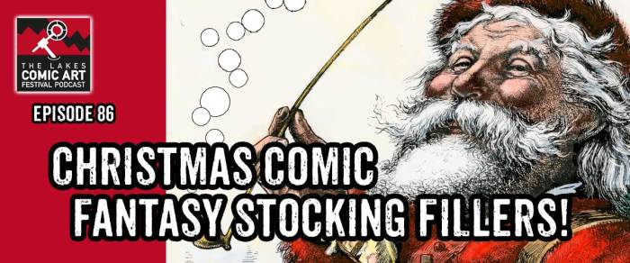 Exploring 12 Days of Christmas Comic Fantasy Stocking Fillers - with the Lakes Festival Podcast Team!
