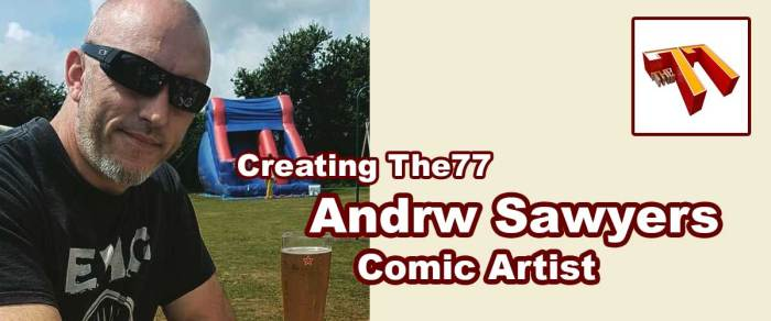 Meet The77 Comic Creators: Artist Andrw Sawyers