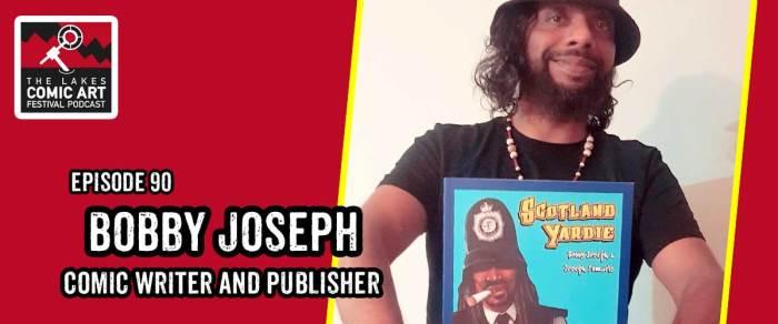 Lakes International Comic Art Festival Podcast Episode 90 - Bobby Joseph