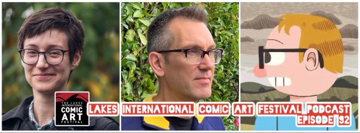 Lakes International Comic Art Festival Podcast Episode 92 - Hannah Berry and Guest Announcement