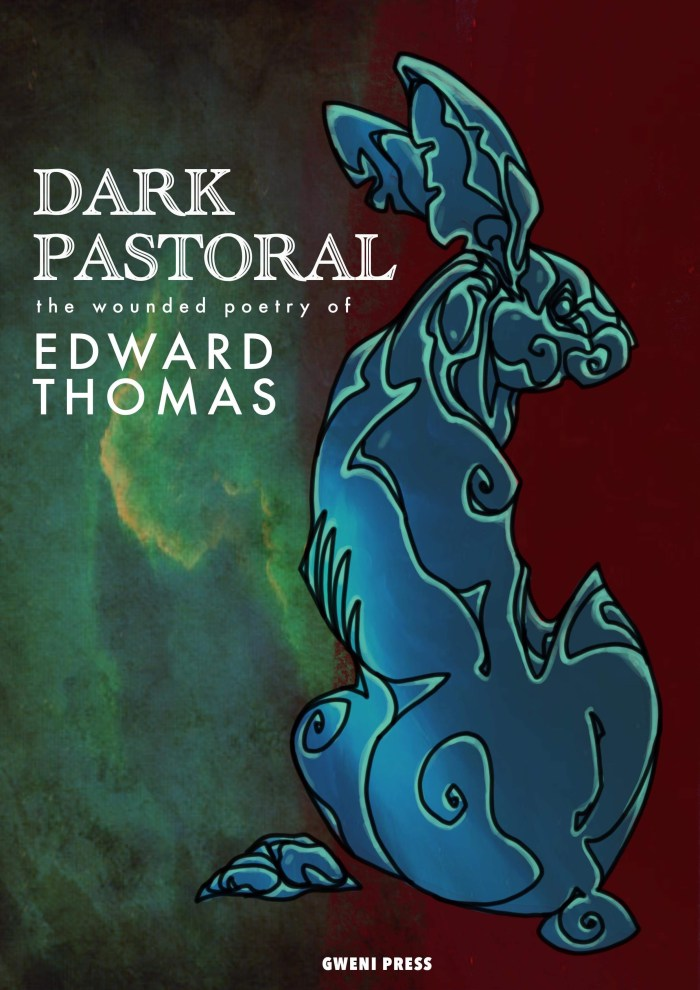Dark Pastoral, poems by Edward Thomas, illustrated by Mal Earl