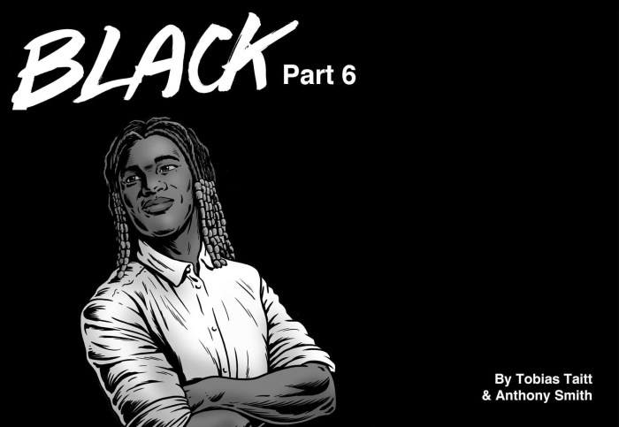 """Another chapter in the story of a young man finding his way, and his identity, in a challenging world in """"Black"""" © 2021 Tobias Taitt and Anthony Smith"""
