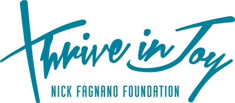Thrive in Joy Nick Fagnano Foundation