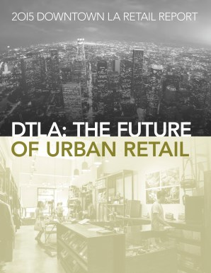 The definitive report on the current status of retail in DTLA and the excitement of what's to come.