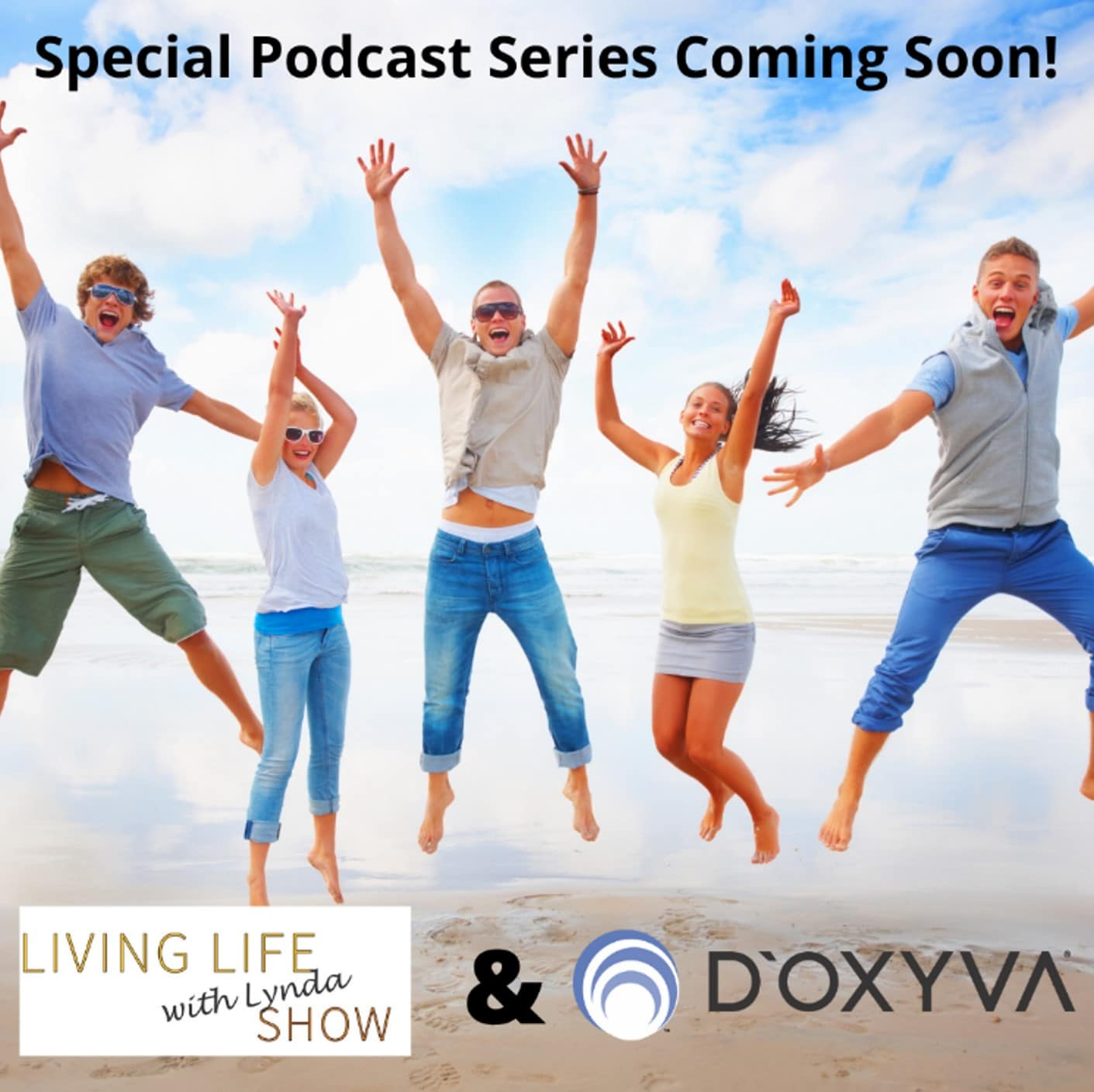 Living Life with Lynda Show & D'OXYVA