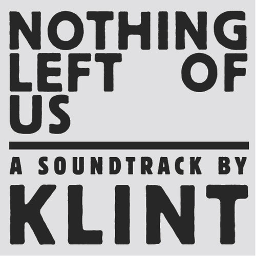DYLTS - Klint - Nothing Left Of Us [ALBUM - LIMITED FREE DOWNLOAD]