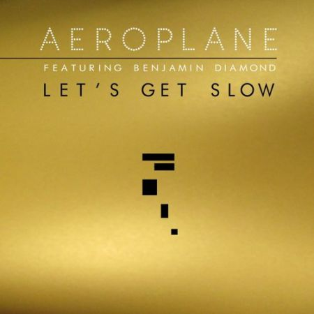 DYLTS - Aeroplane feat. Benjamin Diamond - Let's Get Slow