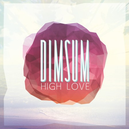 DYLTS - Dim Sum - High Love