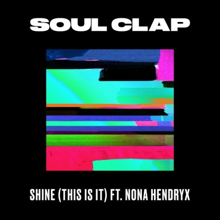 DYLTS - Soul Clap - Shine (This Is It) ft. Nona Hendryx
