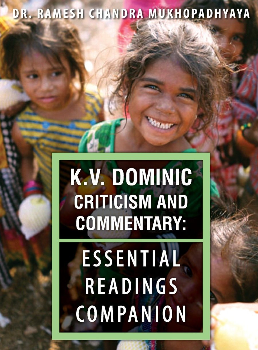K.V. Dominic Criticism and Commentary: Essential Readings Companion