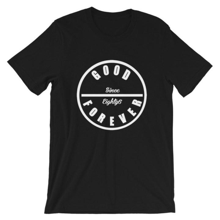 Good Forever 86 Unisex T-Shirt