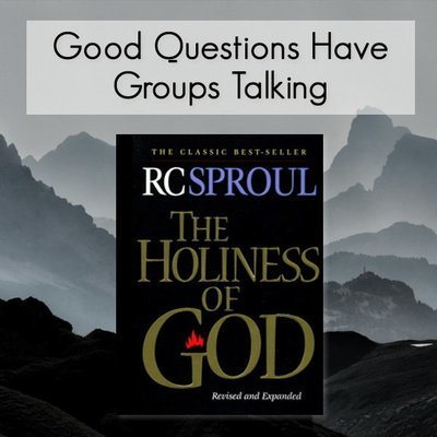 The Holiness of God -- Good Questions Bible Study