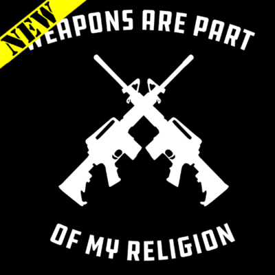 T-Shirt - Weapons Are Part of My Religion