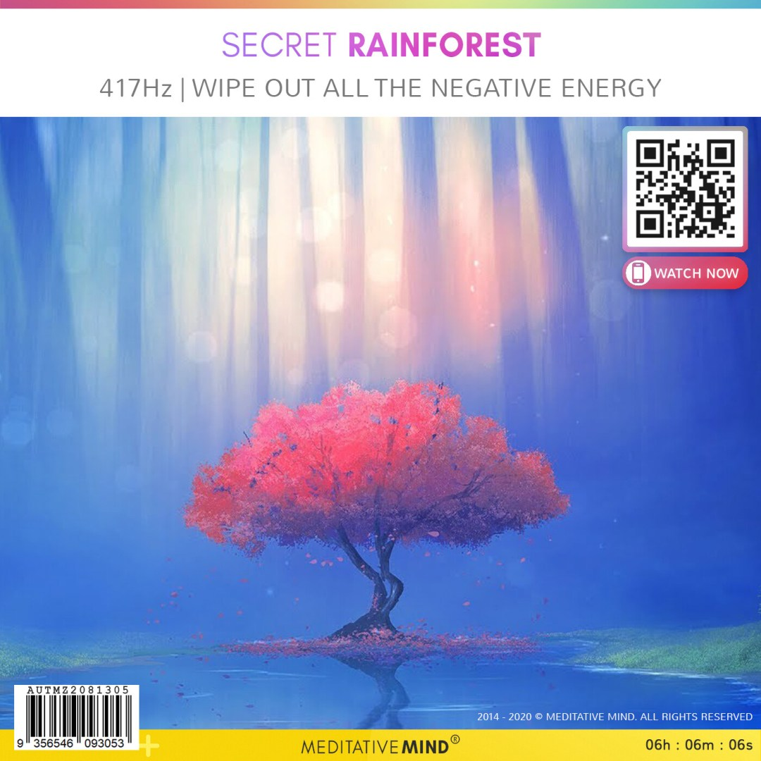 SECRET RAINFOREST - 417Hz l Wipe Out All The Negative Energy