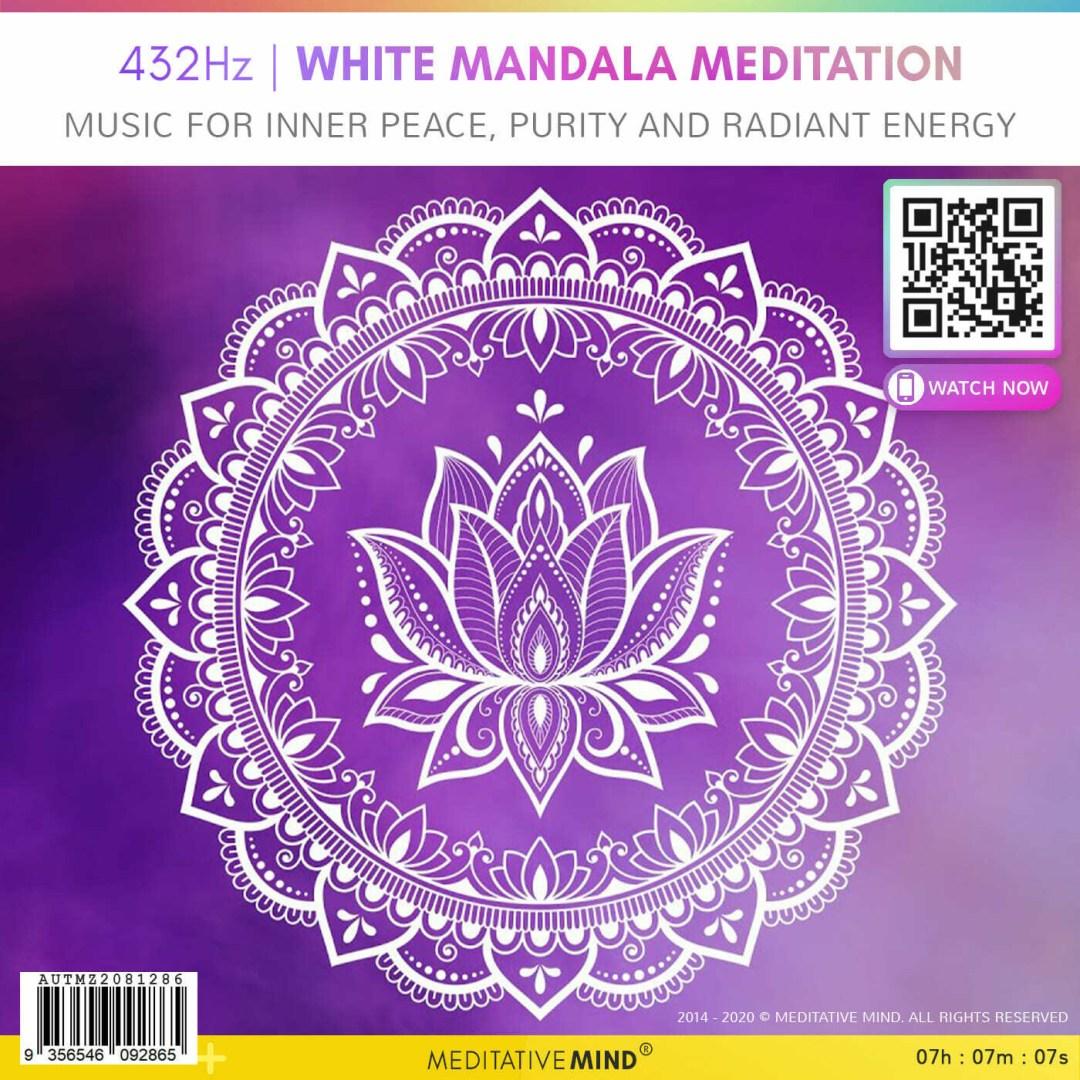 432Hz | WHITE MANDALA MEDITATION - Music for Inner Peace, Purity and Radiant Energy