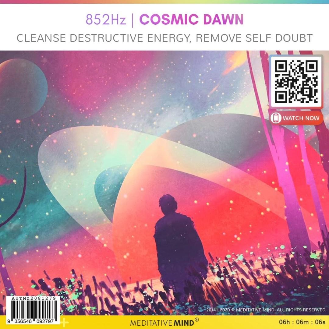 852Hz | COSMIC DAWN - Cleanse Destructive Energy, Remove Self Doubt