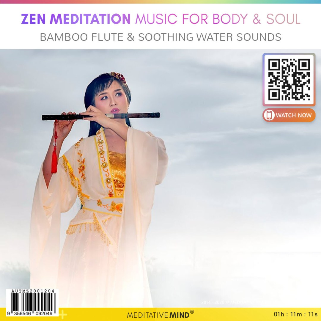 Zen Meditation Music for Body & Soul - Bamboo Flute  & Soothing Water Sounds
