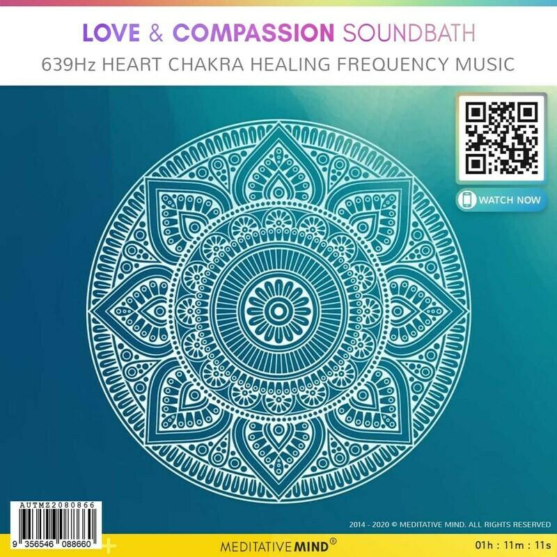 Love & Compassion Soundbath - 639Hz Heart Chakra Healing Frequency Music