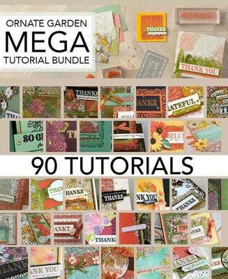 Ornate Garden MEGA Tutorial Bundle