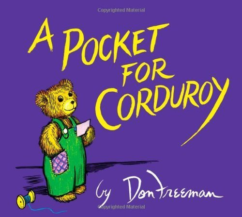 A Pocket for Corduroy by: by Don Freeman