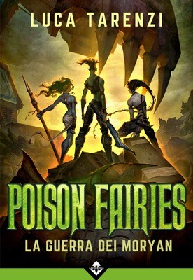 Poison Fairies - La Guerra dei Moryan