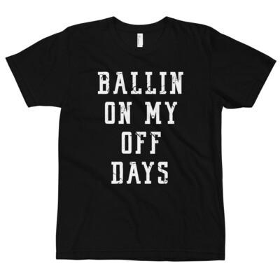 Ballin On My Off Days Unisex Tee