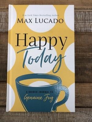 Happy Today Max Lucado