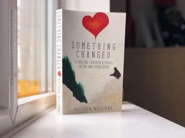 Something Changed: Stumbling Through Divorce, Dating and Depression