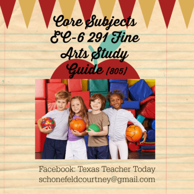 Core Subjects EC-6 291 Fine Arts (805) Study Guide
