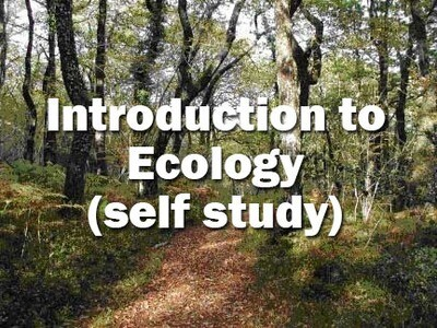Introduction to Ecology - Self Study Course