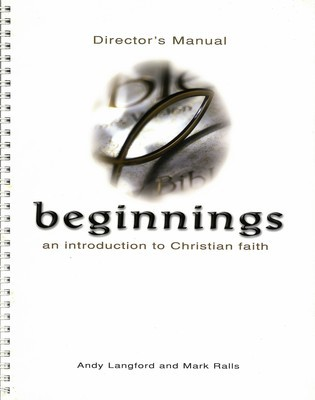 Beginnings:  An Introduction to Christian Faith (Director's Manual)