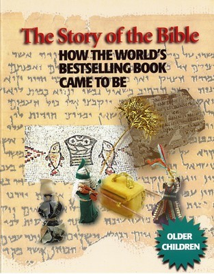Story of the Bible, The: How the World's Bestselling Book Came to Be (Older Children)
