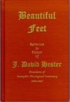 Beautiful Feet: Sermons in Honor of J. David Hester