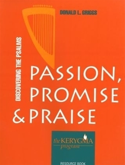 Discovering the Psalms: Passion, Promise & Praise (Kerygma)