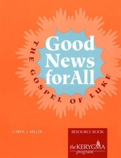 Good News for All: The Gospel of Luke (Kerygma)