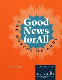 Good News for All: The Gospel of Luke Leader's Guide (Kerygma)