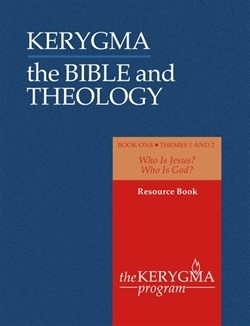 Bible and Theology: Book One - Themes One and Two (Kerygma)