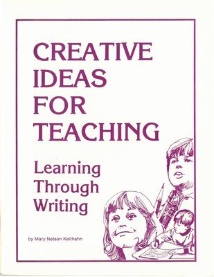 Creative Ideas for Teaching: Learning Through Writing