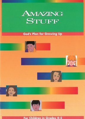 Amazing Stuff: God's Plan for Growing Up