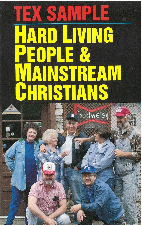 Hard Living People & Mainstream Christians
