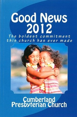 Good News 2012: The boldest commitment this church has ever made