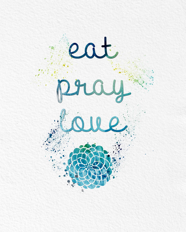 Eat Pray Love Wall Art - wall decal quote eat pray love wall art ...