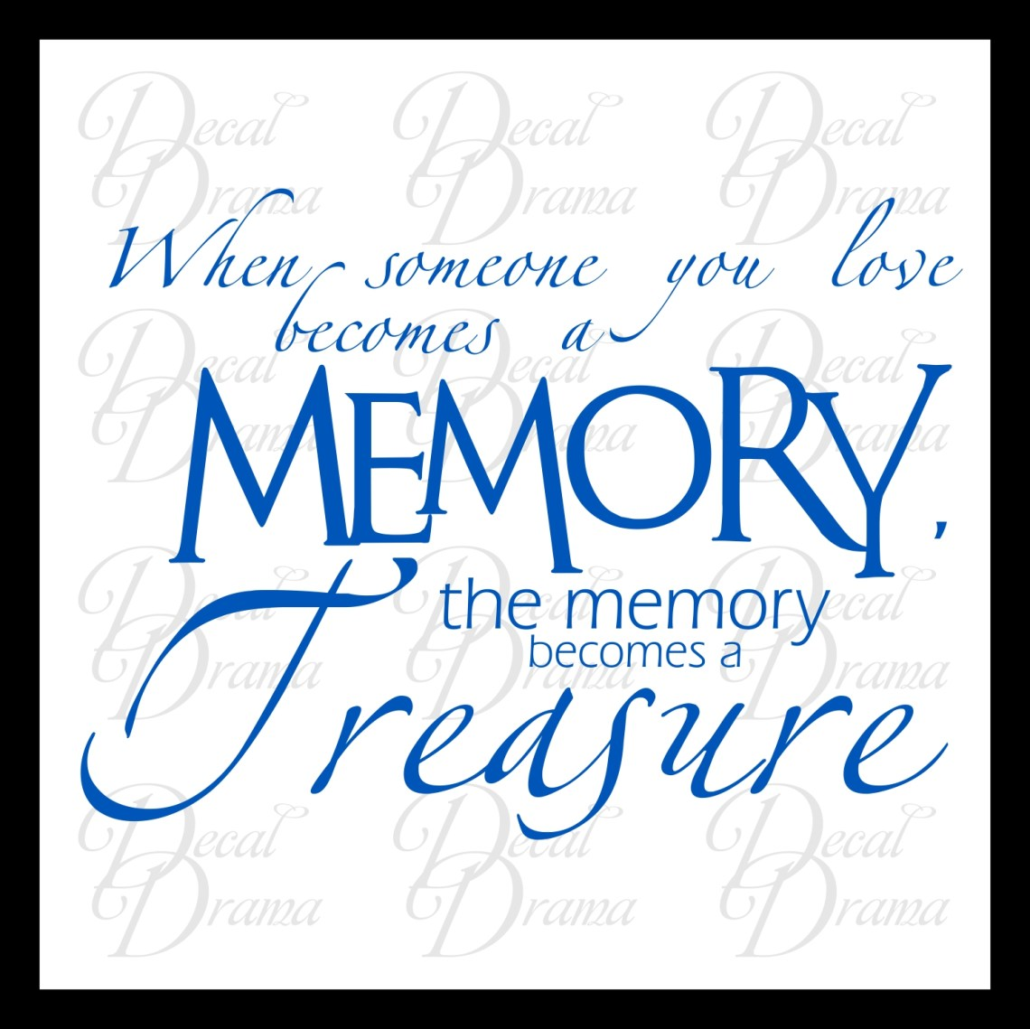 Download Decal Drama · When Someone You Love becomes a Memory the ...