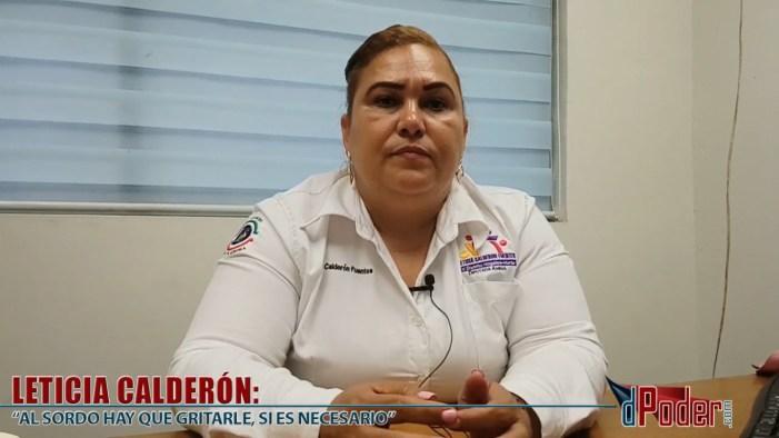 """Leticia Calderón; """"Al sordo hay que gritarle, si es necesario"""""""