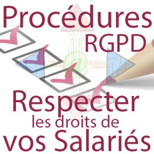 Procédure RGPD - répondre aux demandes de respect des droits des salariés