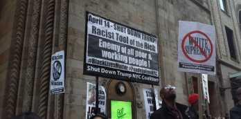 Shut down Trump, racist tool of the rich, enemy of all poor & working people!